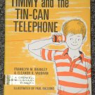 Timmy and the Tin-Can Telephone Franklyn M. Branley and Paul Galdone
