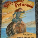 The Storytelling Princess by Rafe Martin Signed HB DJ