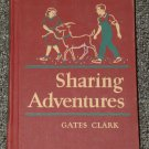 Sharing Adventures Basic Reader Gates and Clark Third Printing 1954