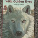 The Dog with Golden Eyes by Frances Wilbur Milkweed Prize