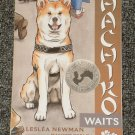Hachiko Waits by Leslea Newman, Akita, Japanese, Japan