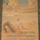 The Girl Who Danced with Dolphins by Frank DeSaix 1991 HB DJ