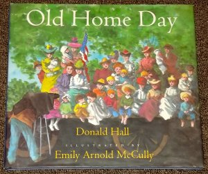 Old Home Day by Donald Hall and Emily Arnold McCully HB DJ