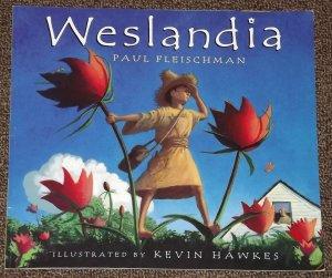 Weslandia by Paul Fleischman and Kevin Hawkes