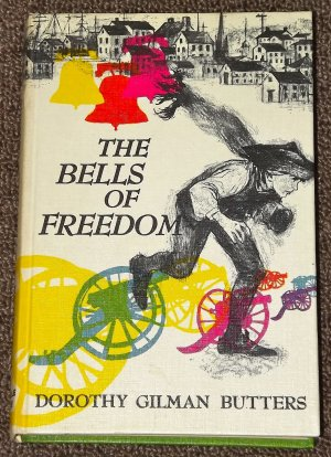 The Bells of Freedom by Dorothy Gilman Butters 1963