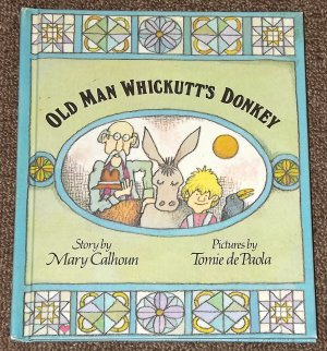 Old Man Whickutt's Donkey by Mary Calhoun and Tomie de Paola