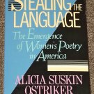 Stealing the Language The Emergence of Women's Poetry in America