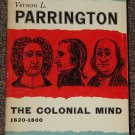 The Colonial Mind 1620 - 1800 by Vernon L. Parrington 1954