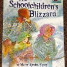 The Schoolchildren's Blizzard by Marty Rhodes Figley