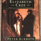 The Trial of Elizabeth Cree by Peter Ackroyd