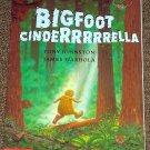 Bigfoot Cinderrrrrella by Tony Johnston A Cinderella Story