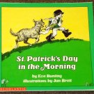 St. Patrick's Day in the Morning by Eve Bunting and Jan Brett
