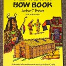The Indian How Book by Arthur C. Parker