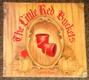 The Little Red Buckets by Lynda M. Nelson