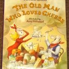 The Old Man Who Loved Cheese by Garrison Keillor HB DJ