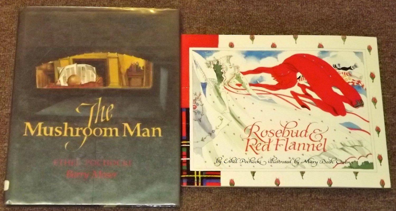 Rosebud & Red Flannel and The Mushroom Man by Ethel Pochocki