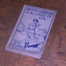 BOOK - BETTY GORDON IN THE LAND OF OIL - 1920 - BY ALICE B. EMERSON