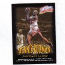 DENNIS RODMAN 97-98 FLEER MILLION DOLLAR MOMENTS #26