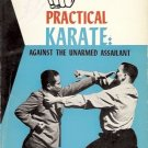 PRACTICAL KARATE AGAINST THE UNARMED ASSAILANT