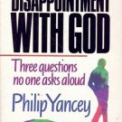 DISAPPOINTMENT WITH GOD THREE QUESTIONS NO ON ASK ALOUD