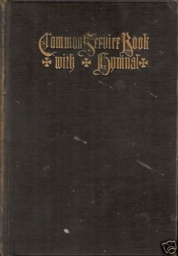 COMMON SERVICE BOOK OF THE LUTHERAN CHURCH 1917
