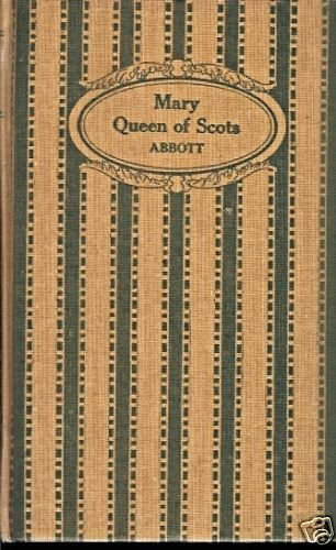 MARY QUEEN OF SCOTS BY JACOB ABBOTT