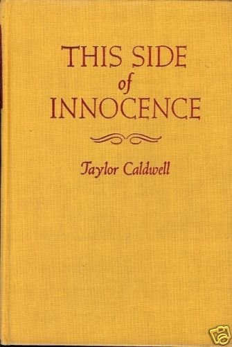 THIS SIDE OF INNOCENCE TAYLOR CALDWELL 1946