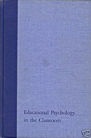 EDUCATIONAL PSYCHOLOGY IN THE CLASSROOM
