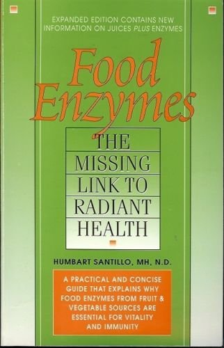 FOOD ENZYMES THE MISSING LINK TO RADIANT HEALTH
