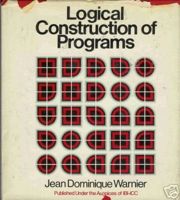 LOGICAL CONSTRUCTION OF PROGRAMS J.Dominique Warnier