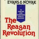 THE REAGAN REVOLUTION By R. Evans and R.  Novak
