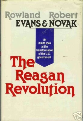 THE REAGAN REVOLUTION By R. Evans and R.  Novak