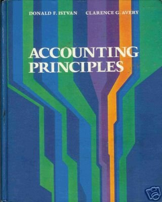 ACCOUNTING PRINCIPLES By D. F. Istvan and C. G. Avery