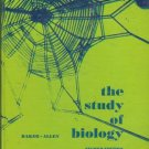 THE STUDY OF BIOLOGY second edition By Baker Allen