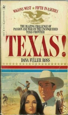 TEXAS! WAGON WEST FIFTH IN A SERIES By Dana Fuller Ross