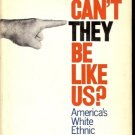 WHY CAN'T THEY BE LIKE US? AMERICA'S WHITE ETHNIC GROUP