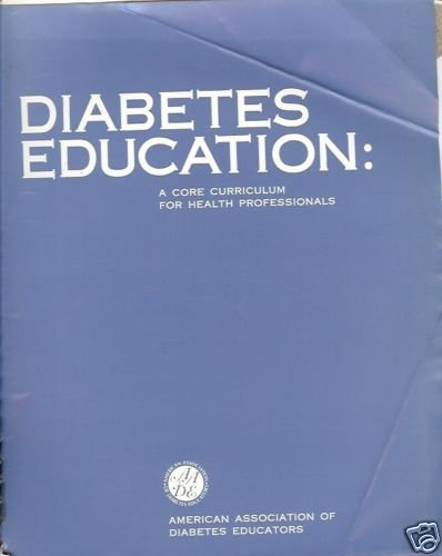 DIABETES EDUCATION A CORE CURRICULUM FOR HEALTH PROFESS