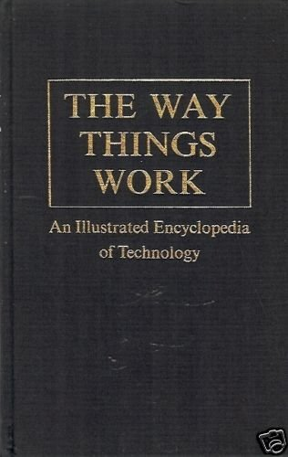 THE WAY THINGS WORKS ILLUSTRATED ENCYCLOPEDIA OF TECHNO