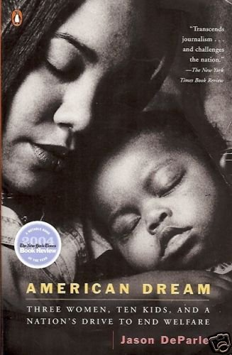 AMERICAN DREAM THREE WOMEN TEN KIDS AND A NATION'S DRIV