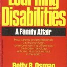 LEARNING DISABILITIES A FAMILY AFFIAR BETTY B. OSMAN