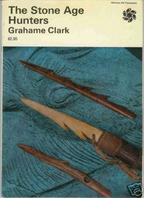 THE STONE AGE HUNTERS Grahame Clark 1973 Anthropology