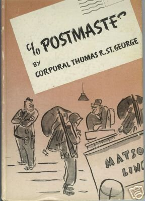 C/O POSTMASTER By Corporal Thomas R. St . George