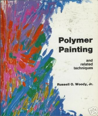 POLYMER PAINTING and related techniques