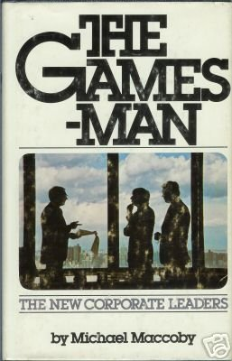 THE GAMES-MAN the new corporate leaders By Maccoby