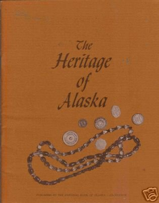 THE HERITAGE OF ALASKA By Herb Hilscher 1971