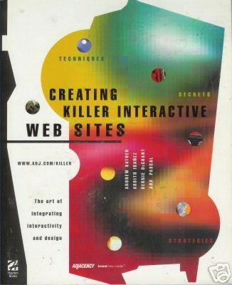 CREATING KILLER INTERACTIVE WEB SITES