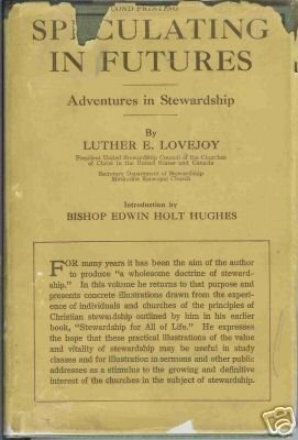 SPECULATING IN FUTURES By Luther E. Lovejoy 1928
