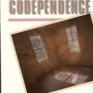 FACING CODEPENDENCE WHAT IT IS WHERE IT COMES FROM HOW
