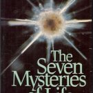 THE SEVEN MYSTERIES OF LIFE  EXPLORATION IN SCIENCE & P