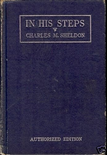 IN HIS STEPS BY CHARLES M. SHELDON 1937